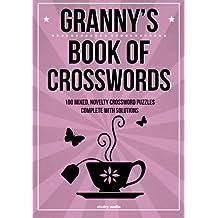 Granny's Book Of Crosswords: 100 novelty crossword puzzles