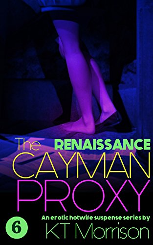 Renaissance: An erotic hotwife suspense series (The Cayman Proxy 6) (English Edition)
