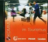 Kommunikation im Beruf - Für alle Sprachen: B1/B2 - Kommunikation im Tourismus: CD. Hörtexte