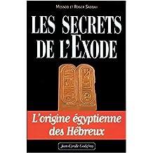 Les Secrets de l'Exode : l'origine égyptienne des Hébreux de Messod ,Roger Sabbah ( 7 avril 2005 )