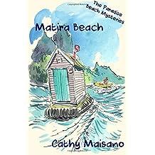 The Paradise Beach Mysteries: Matira Bay: Volume 3 by Cathy Maisano (2015-08-10)