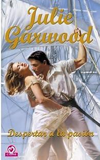 Despertar a la pasión: 5 par Julie Garwood