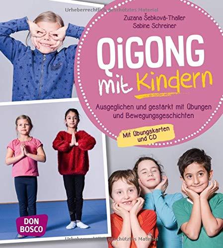 Qigong mit Kindern, m. Audio-CD: Ausgeglichen und gestärkt mit Übungen und Bewegungsgeschichten für 4 bis 10-Jährige. Mit Übungskarten und CD