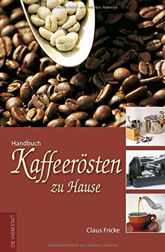 Preisvergleich Produktbild Kaffeerösten zu Hause
