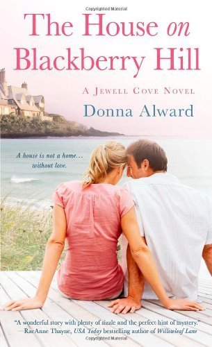 The House on Blackberry Hill: A Jewell Cove Novel by Alward, Donna (2014) Mass Market Paperback
