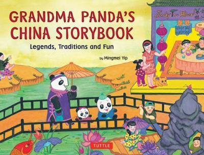 [( Grandma Panda's China Storybook: Legends, Traditions, and Fun By Yip, Mingmei ( Author ) Hardcover Mar - 2013)] Hardcover