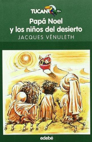 Papá Noel y los niños del desierto (TUCÁN VERDE) por Jacques Venuleth