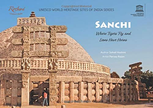Sanchi Where Tigers Fly and Lions Have Horns [Paperback] Sohail Hashmi