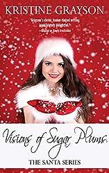 Visions of Sugar Plums (Santa Series Book 2)