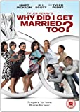 Tyler Perry's Why Did I Get Married Too [DVD]
