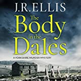 Best Audible Mysteries - The Body in the Dales: A Yorkshire Murder Review