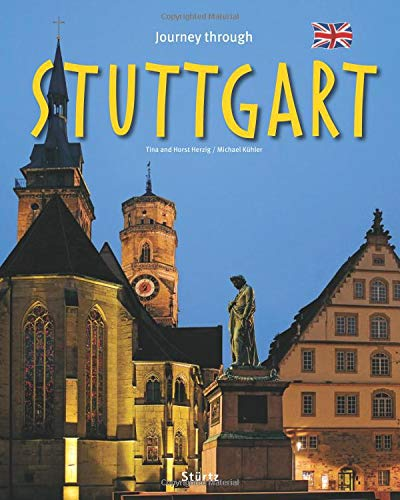Journey through Stuttgart - Reise durch Stuttgart: Ein Bildband mit über 185 Bildern auf 140 Seiten - STÜRTZ Verlag