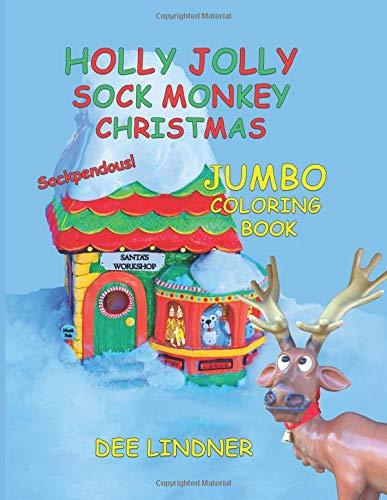 Holly Jolly Sock Monkey Christmas: Sockpendous Jumbo Coloring Book (Monkey Christmas Sock)