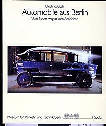 Automobile aus Berlin. Vom Tropfenwagen zum Amphicar