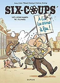 Six-coups, tome 2 : Les marchands de plombs par Jérôme Jouvray