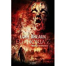 Euphoria Z 2: Transformation: Zombie-Thriller (German Edition)