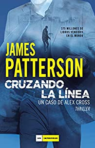 Cruzando la línea par James Patterson