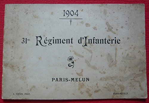 Album photos du 31e Régiment d'Infanterie Paris-Melun 1904 – L. Fréon