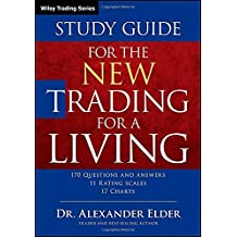 Study Guide for The New Trading for a Living (Wiley Trading) 2nd edition by Elder, Alexander (2014) Paperback