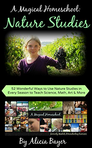 a-magical-homeschool-nature-studies-52-wonderful-ways-to-use-nature-studies-in-every-season-to-teach
