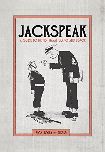Jackspeak: A guide to British Naval slang & usage (English Edition)