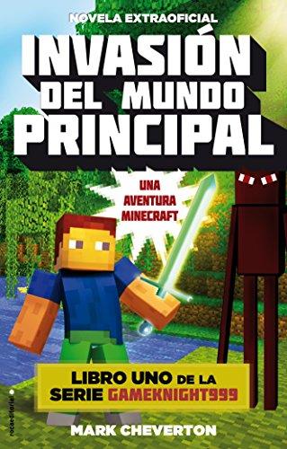Invasión del mundo principal: Una aventura Minecraft (Junior - Juvenil (roca)) por Mark Cheverton