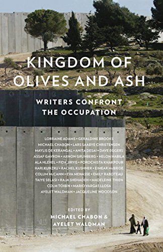 Kingdom of Olives and Ash: Writers Confront the Occupation (English Edition)