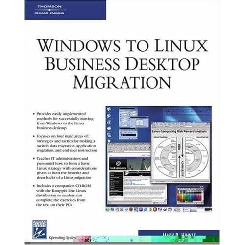 Windows to Linux Business Desktop Migration 1st edition by Hinkle, Mark (2006) Paperback