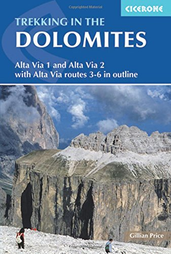 Trekking in the Dolomites: Alta Via 1 and Alta Via 2. Cicerone. (Cicerone Trekking Guides)