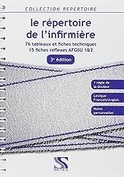 Le répertoire de l'infirmière : Nouveau programme - 75 fiches techniques - 15 fiches AFGSU 1&2