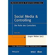 Social Media & Controlling: Die Rolle des Controllers (Advanced Controlling, Band 86)