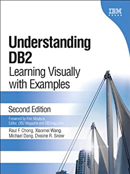 Understanding DB2: Learning Visually with Examples by [Chong, Raul F., Xiaomei Wang, Michael Dang, Dwaine Snow]