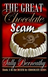 The Great Chocolate Scam (Death by Chocolate) (Volume 3) by Sally C Berneathy (2013-08-01)