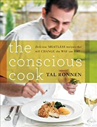 [ THE CONSCIOUS COOK: DELICIOUS MEATLESS RECIPES THAT WILL CHANGE THE WAY YOU EAT ] The Conscious Cook: Delicious Meatless Recipes That Will Change the Way You Eat By Ronnen, Tal ( Author ) Oct-2009 [ Hardcover ]