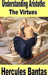 Understanding Aristotle: The Virtues (Understanding Western Philosophy)