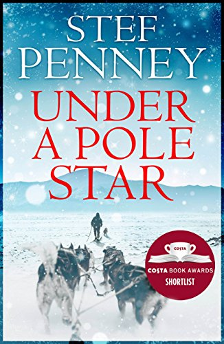 Under a Pole Star: Shortlisted for the 2017 Costa Novel Award (English Edition) por Stef Penney