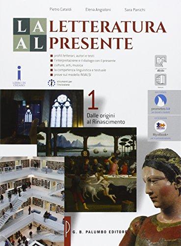 La letteratura al presente. Ediz. rossa. Per le Scuole superiori. Con e-book. Con espansione online: 1