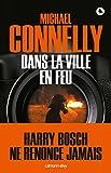 Dans la ville en feu (Harry Bosch t. 19) - Format Kindle - 9782702154731 - 3,99 €