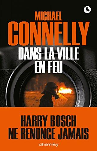 Dans la ville en feu (Harry Bosch t. 19)