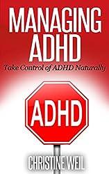 Managing ADHD: Take Control of ADHD Naturally (Natural Health & Natural Cures Series) (English Edition)
