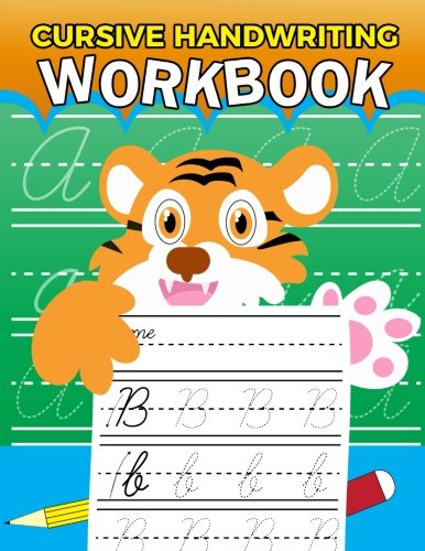 Learn Cursive Handwriting Workbook: Complete Cursive Writing Practice Book for Kindergarten, Kids, Teens and Adults