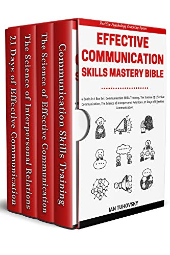 Effective Communication Skills Mastery Bible: 4 Books in 1 Boxset (Positive Psychology Coaching Series Book 21) (English Edition)
