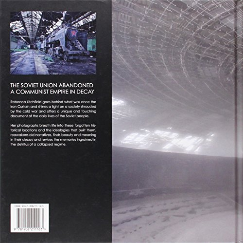 Soviet Ghosts: The Soviet Union Abandoned: A Communist Empire in Decay