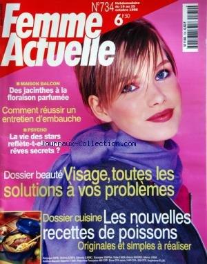 FEMME ACTUELLE [No 734] du 19/10/1998 - LES NOUVELLES RECETTE DE POISSONS -VISAGE / TOUTES LES SOLUTIONS A VOS PROBLEMES -LA VIE DES STARS REFLETE-T-ELLE NOS REVES SECRETS -COMMENT REUSSIR UN ENTRETIEN D'EMBAUCHE -DES JACINTHES A LA FLORAISON PARFUMEE par Collectif