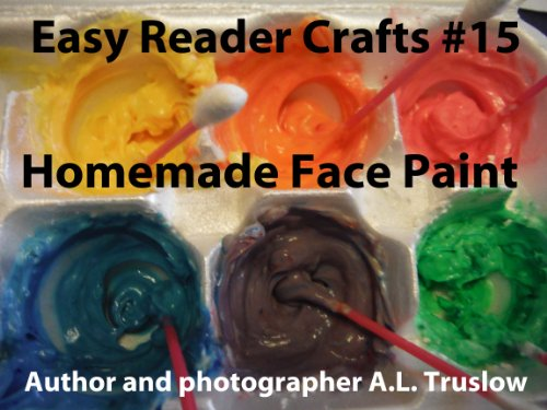 Homemade Face Paint (Easy Reader Crafts Book 15) (English Edition)