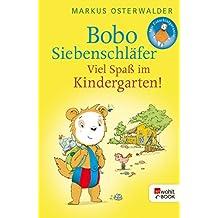 Bobo Siebenschläfer: Viel Spaß im Kindergarten! (Bobo Siebenschläfers neueste Abenteuer 5)