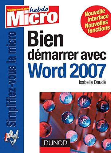 Bien démarrer avec Word 2007 par Marc Bergame