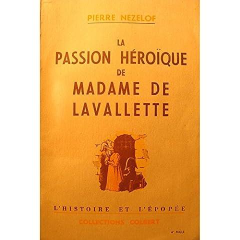 Pierre Nezelof - PIERRE NEZELOF la passion héroïque de Madame