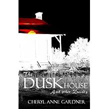 The DuskHouse
