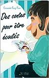 Telecharger Livres Des contes pour etre ecoutes histoires didactiques pour enfants sur famille amitie handicap integration emploi ecologie langues ecole et apprentissage Livre illustre (PDF,EPUB,MOBI) gratuits en Francaise